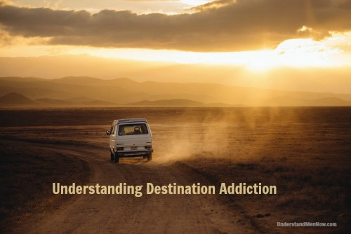 destination addiction
